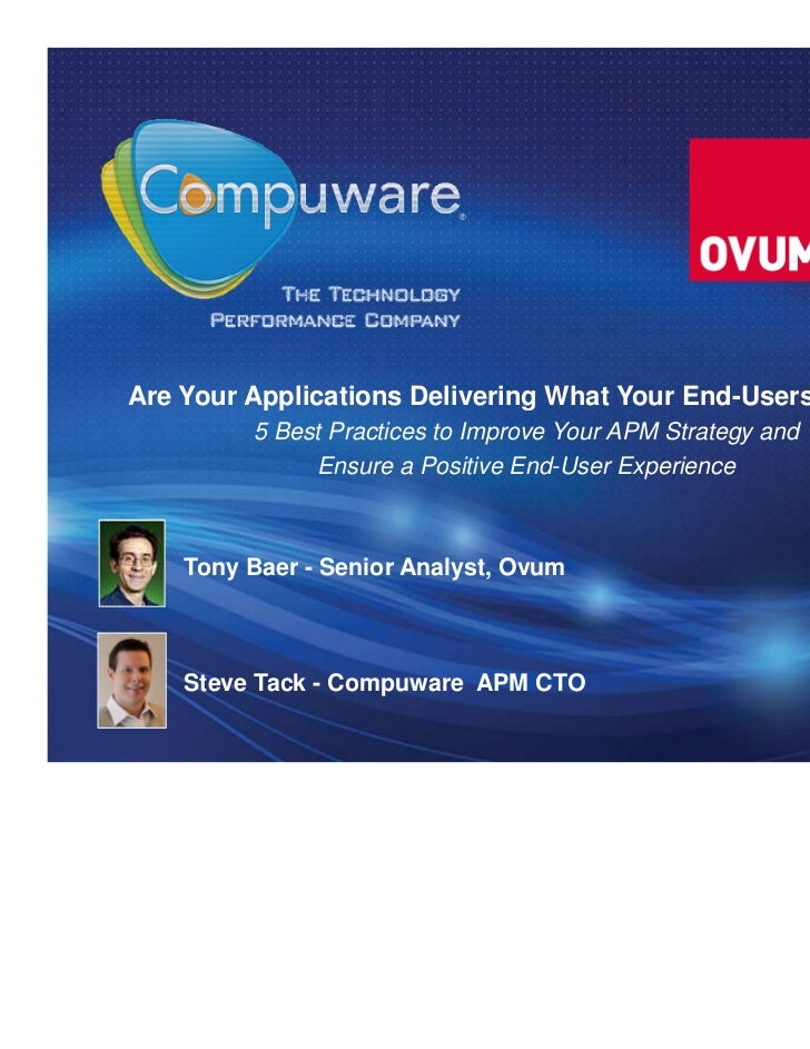 Are Your Applications Delivering What Your End-Users Expect?         5 Best Practices to Improve Your APM Strategy and    ...