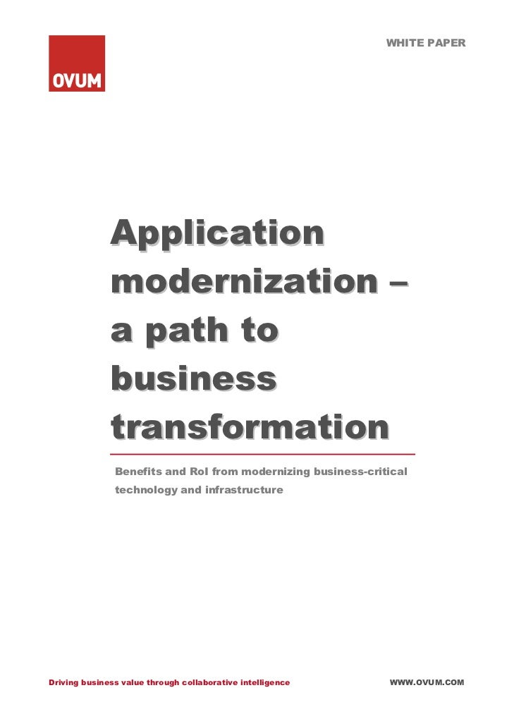WHITE PAPER              Application              modernization –              a path to              business            ...