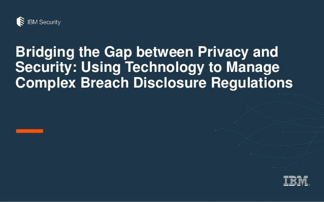 Bridging the Gap between Privacy and Security: Using Technology to Manage Complex Breach Disclosure Regulations