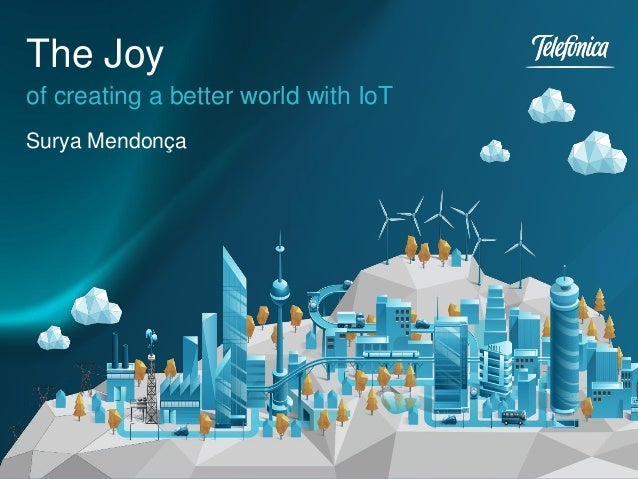 Surya Mendonça of creating a better world with IoT The Joy
