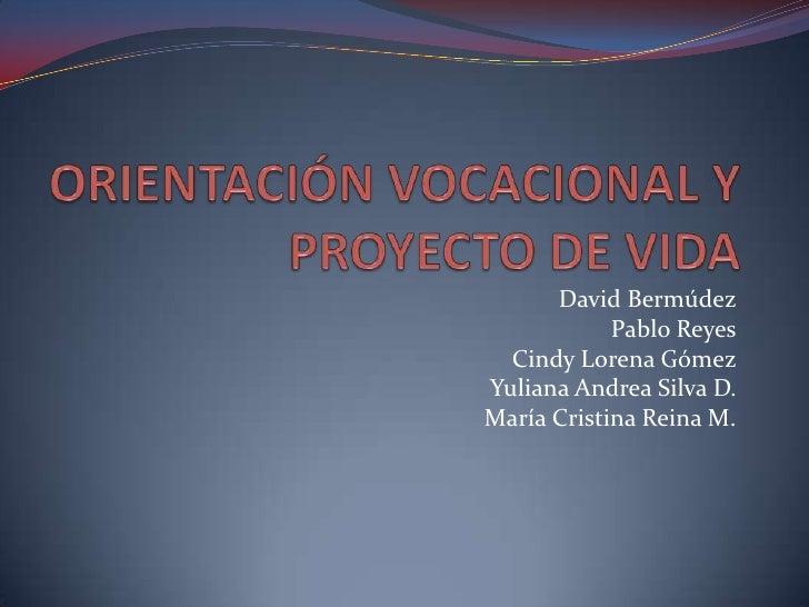 David Bermúdez            Pablo Reyes  Cindy Lorena GómezYuliana Andrea Silva D.María Cristina Reina M.