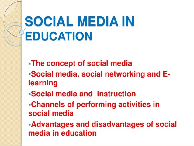 SOCIAL MEDIA IN EDUCATION The concept of social media Social media, social networking and E- learning Social media and ...