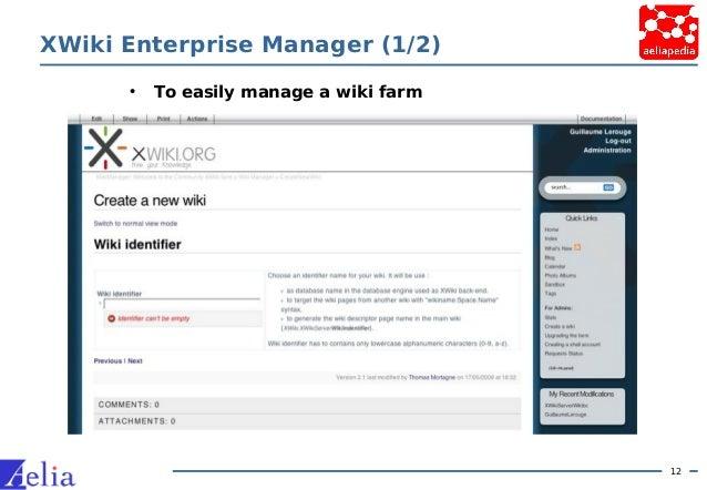 12 XWiki Enterprise Manager (1/2) • To easily manage a wiki farm