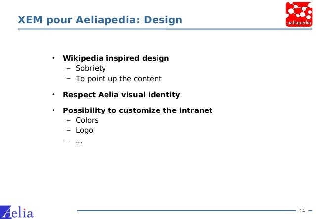 14 XEM pour Aeliapedia: Design • Wikipedia inspired design – Sobriety – To point up the content • Respect Aelia visual ide...