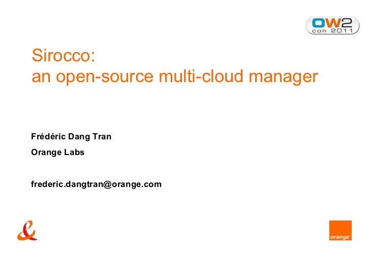 Sirocco:an open-source multi-cloud managerFrédéric Dang TranOrange Labsfrederic.dangtran@orange.com