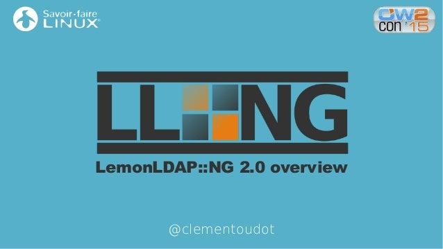 LemonLDAP::NG 2.0 overview @clementoudot