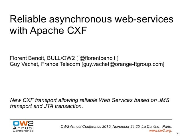 # 1 OW2 Annual Conference 2010, November 24-25, La Cantine, Paris. www.ow2.org. Reliable asynchronous web-services with Ap...