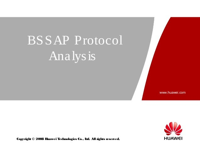 www.huawei.com Copyright © 2008 Huawei Technologies Co., Ltd. All rights reserved. BSSAP Protocol Analysis