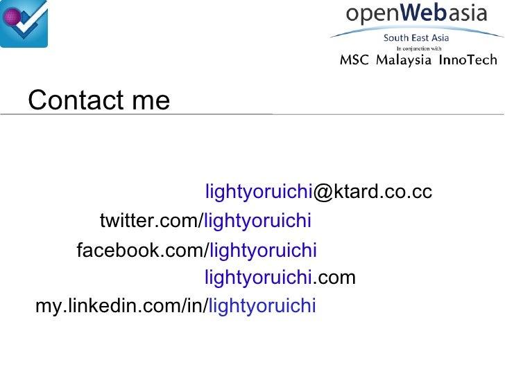 Contact me lightyoruichi @ktard.co.cc twitter.com/ lightyoruichi facebook.com/ lightyoruichi lightyoruichi .com my.linkedi...