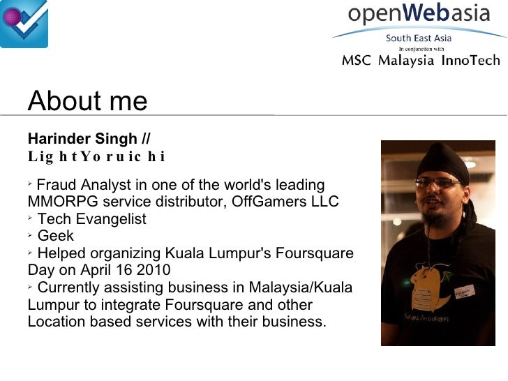 About me Harinder Singh //  LightYoruichi <ul><li>Fraud Analyst in one of the world's leading MMORPG service distributor, ...