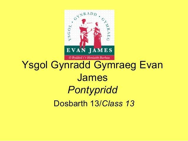 Ysgol Gynradd Gymraeg Evan James Pontypridd Dosbarth 13/Class 13