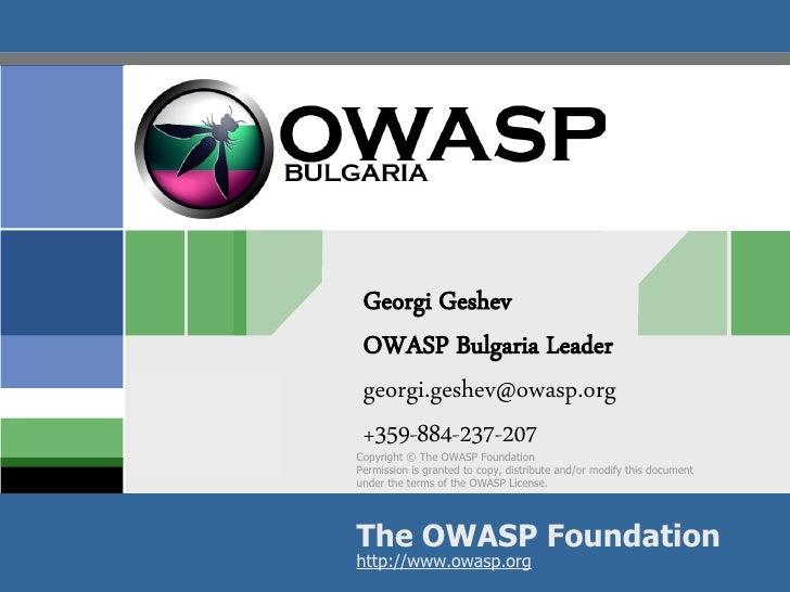 OWASP Plan - Strawman               Georgi Geshev               OWASP Bulgaria LeaderOWASP          georgi.geshev@owasp.or...