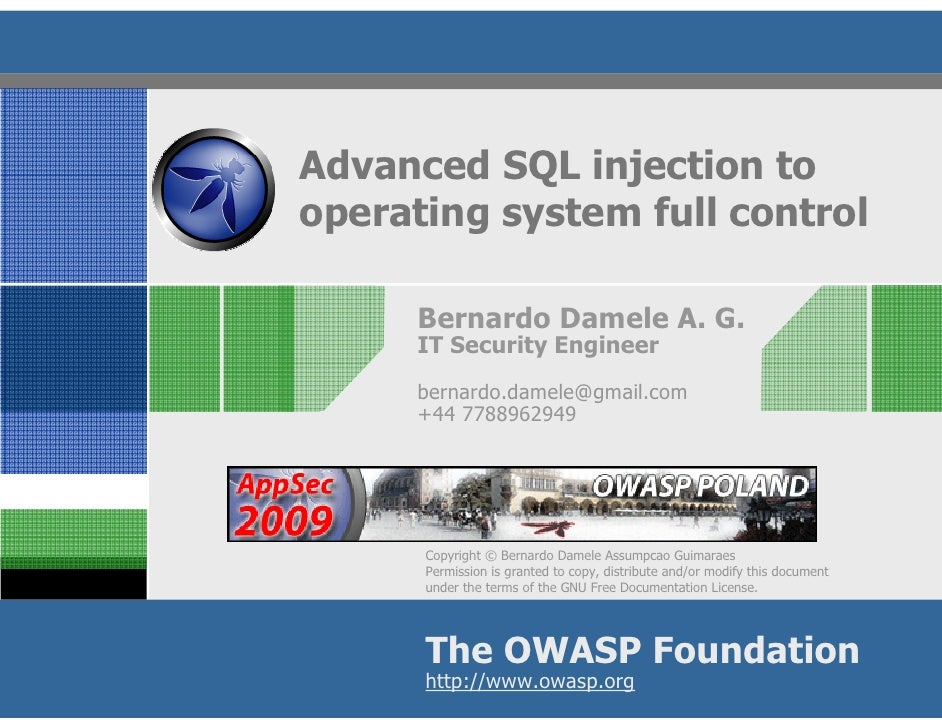Advanced SQL injection to operating system full control        Bernardo Damele A. G.       IT Security Engineer       bern...