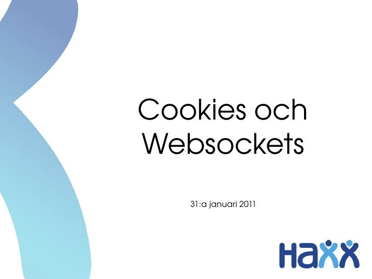 Cookies ochWebsockets   31:a januari 2011