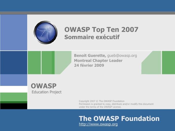 OWASP Top Ten 2007                     Sommaire exécutif                         Benoit Guerette, gueb@owasp.org          ...