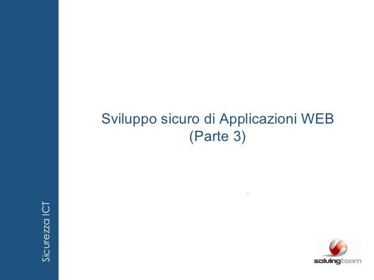 Sviluppo sicuro di Applicazioni WEB (Parte 3)