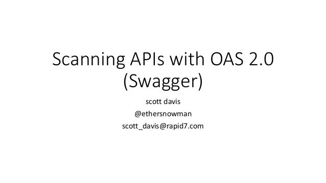 Owasp pdx may 2016 scanning with swagger oas 20 scanning apis with oas 20 swagger scott davis ethersnowman scottdavisrapid7 malvernweather Image collections