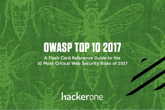 OWASP TOP 10 2017 A Flash Card Reference Guide to the 10 Most Critical Web Security Risks of 2017