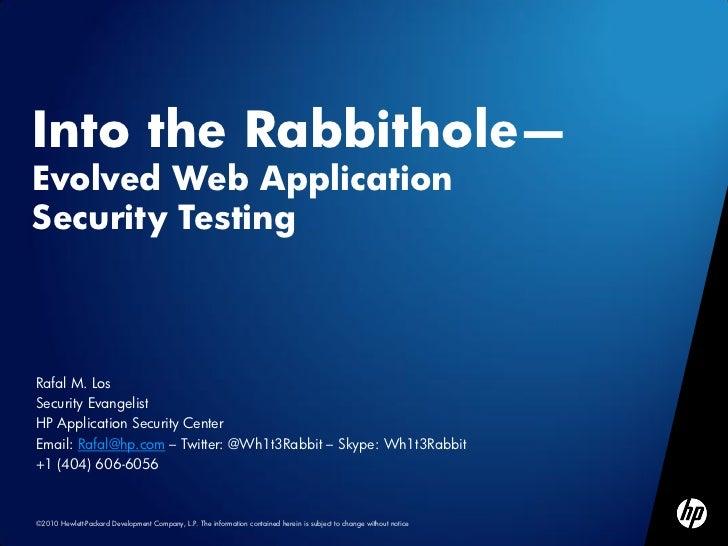 Into the Rabbithole - Evolved Web App Security Testing (OWASP AppSec DC)