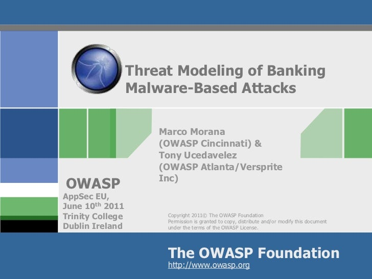 Threat Modeling of Banking                  Malware-Based Attacks                      Marco Morana                      (...