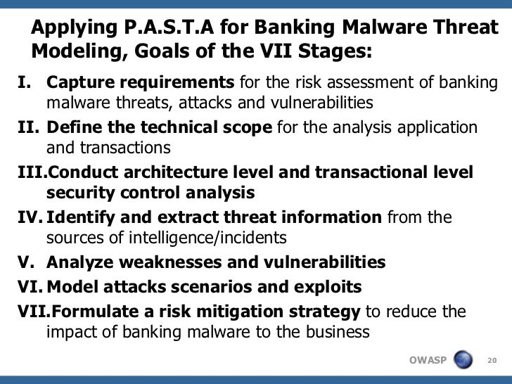 Applying P.A.S.T.A for Banking Malware Threat Modeling, Goals of the VII Stages:I. Capture requirements for the risk asses...