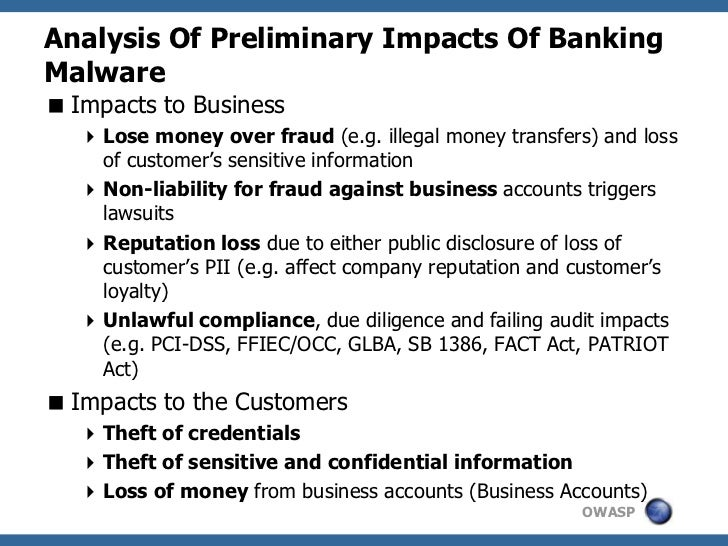 Analysis Of Preliminary Impacts Of BankingMalware Impacts to Business    Lose money over fraud (e.g. illegal money trans...