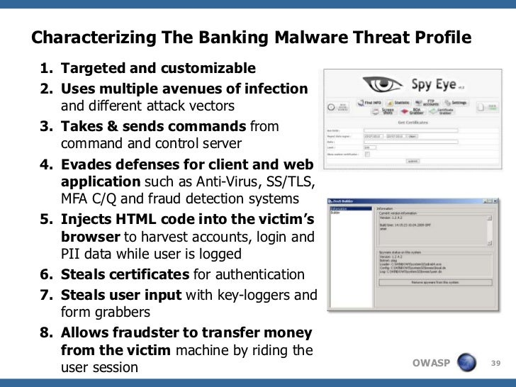 Characterizing The Banking Malware Threat Profile1. Targeted and customizable2. Uses multiple avenues of infection   and d...