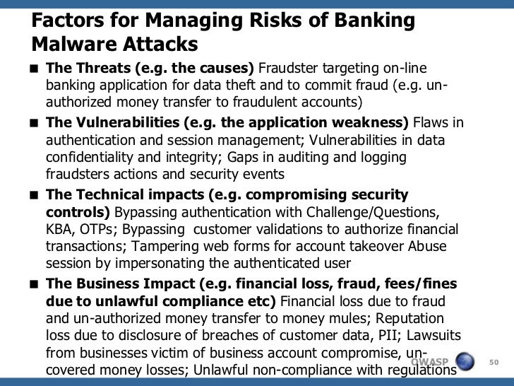 Factors for Managing Risks of BankingMalware Attacks The Threats (e.g. the causes) Fraudster targeting on-line  banking a...