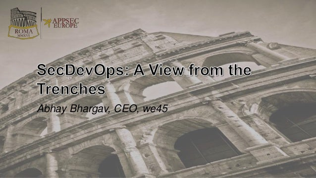 Abhay Bhargav, CEO, we45