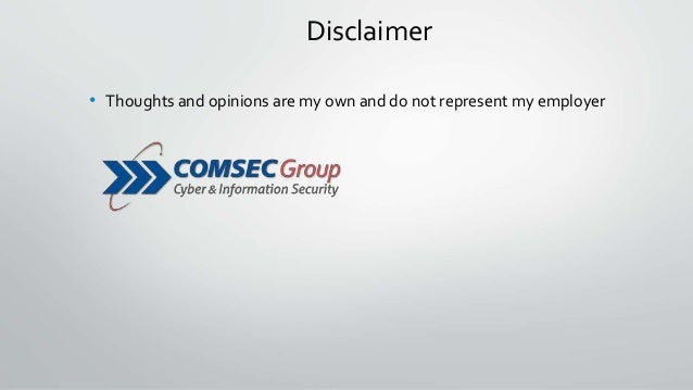 Disclaimer • Thoughts and opinions are my own and do not represent my employer
