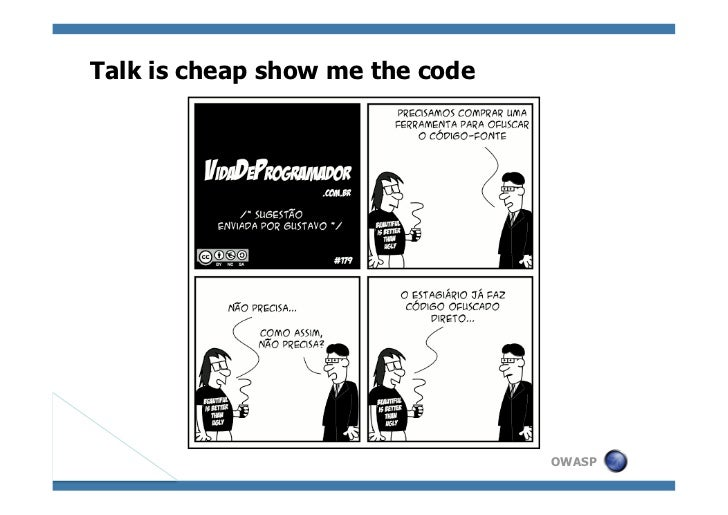 Talk is cheap show me the codeDEMO                              OWASP
