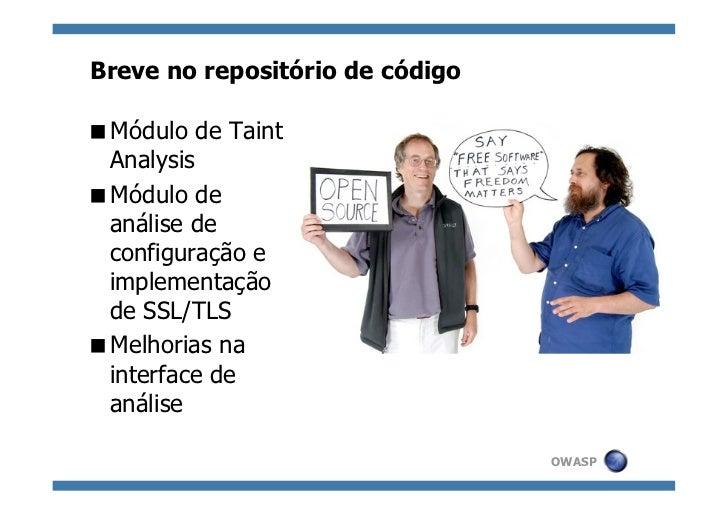Breve no repositório de códigoMódulo de Taint AnalysisMódulo de análise de configuração e implementação de SSL/TLSMe...
