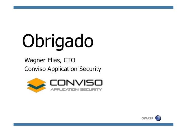 ObrigadoWagner Elias, CTOConviso Application Security                               OWASP