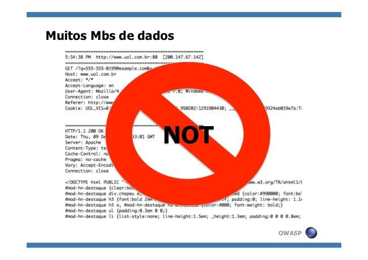 Muitos Mbs de dados                 NOT                       OWASP