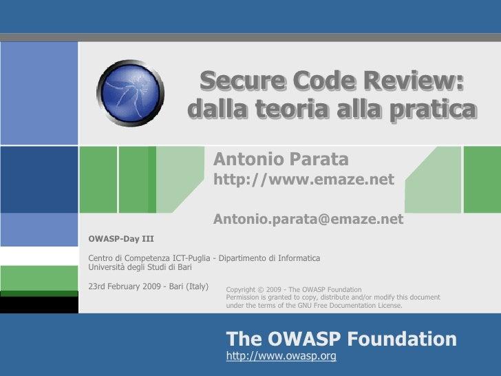 Secure Code Review:                            dalla teoria alla pratica                                     Antonio Parat...