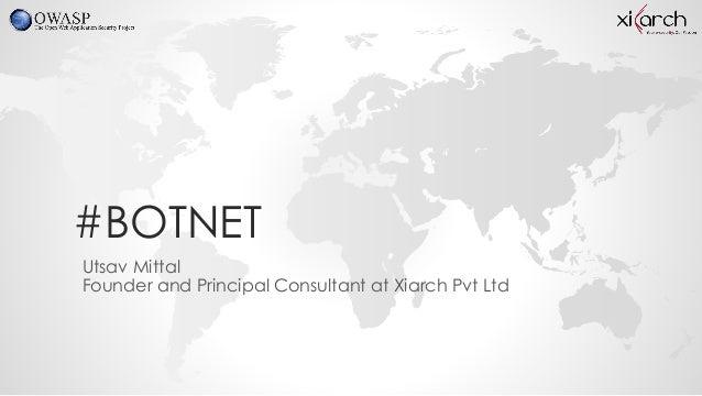 #BOTNET Utsav Mittal Founder and Principal Consultant at Xiarch Pvt Ltd