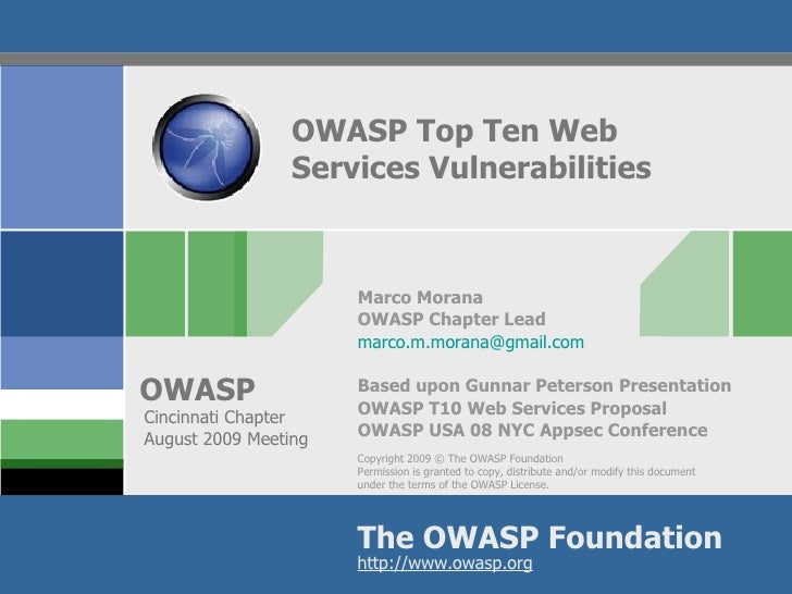 OWASP Top Ten Web  Services Vulnerabilities Marco Morana OWASP Chapter Lead [email_address] Based upon Gunnar Peterson Pre...