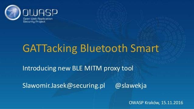 GATTacking Bluetooth Smart