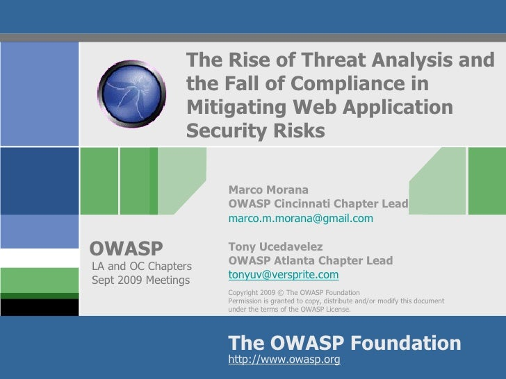 The Rise of Threat Analysis and the Fall of Compliance in Mitigating Web Application Security Risks Marco Morana OWASP Cin...