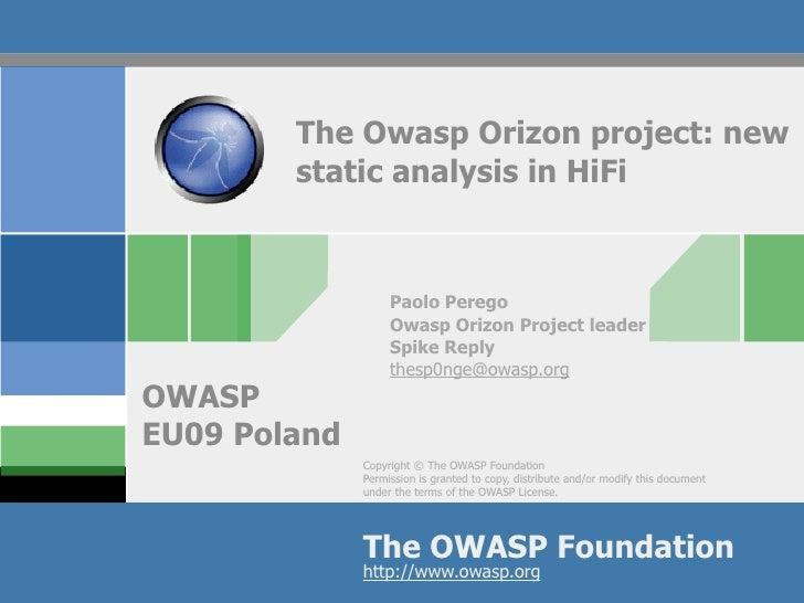 The Owasp Orizon project: new         static analysis in HiFi                       Paolo Perego                    Owasp ...