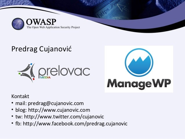 Predrag CujanovićKontakt• mail: predrag@cujanovic.com• blog: http://www.cujanovic.com• tw: http://www.twitter.com/cujanovi...