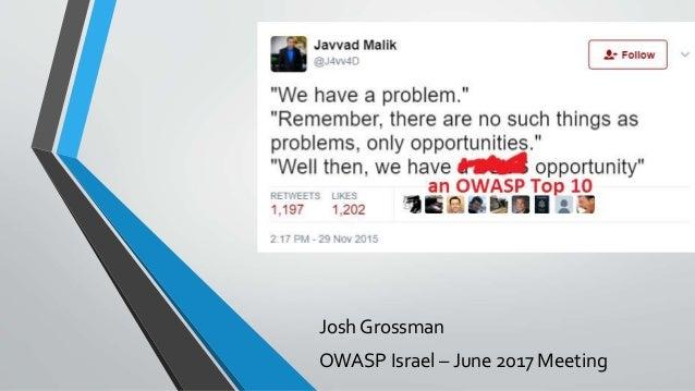 Josh Grossman OWASP Israel – June 2017 Meeting