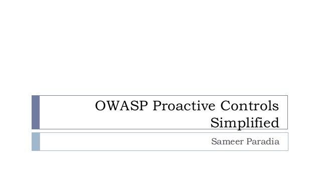 OWASP Proactive Controls Simplified Sameer Paradia