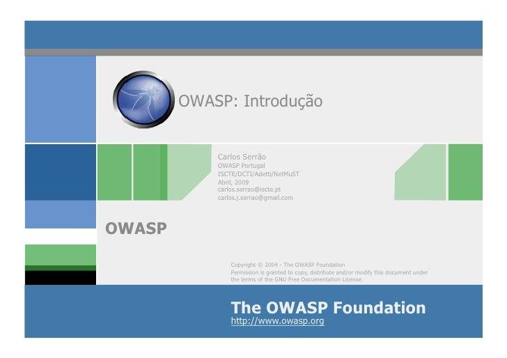 OWASP: Introdução               Carlos Serrão             OWASP Portugal             ISCTE/DCTI/Adetti/NetMuST            ...