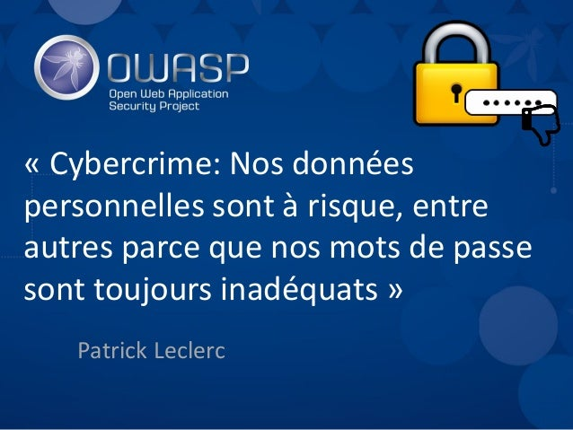 « Cybercrime: Nos données personnelles sont à risque, entre autres parce que nos mots de passe sont toujours inadéquats » ...