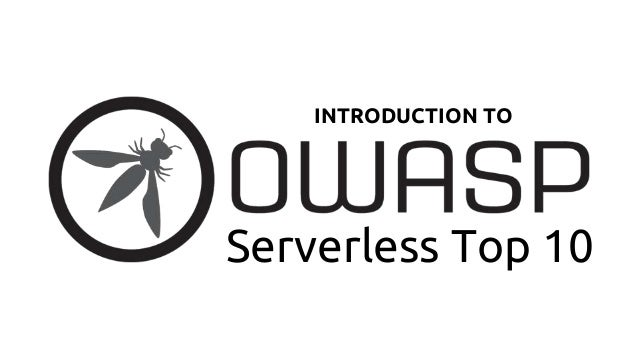 Serverless Top 10 INTRODUCTION TO
