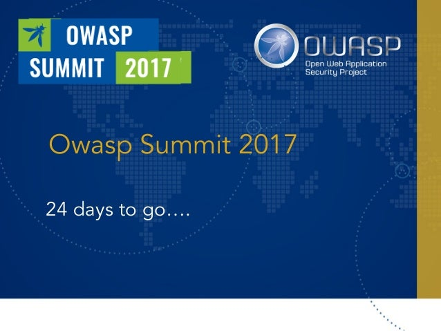 Owasp Summit 2017 24 days to go….