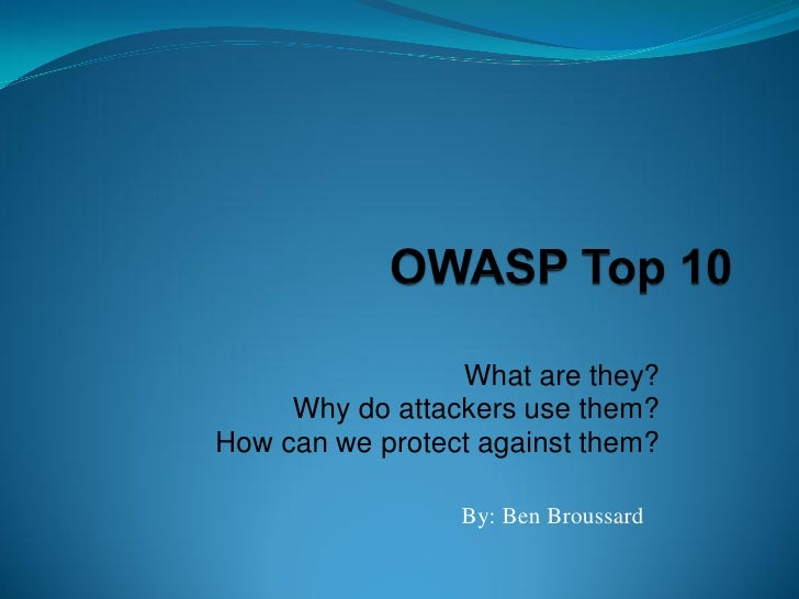 What are they?     Why do attackers use them?How can we protect against them?                 By: Ben Broussard