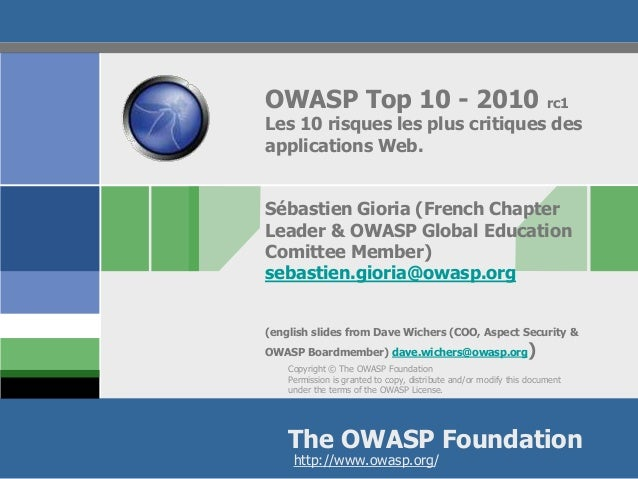 OWASP Top 10 - 2010  rc1  Les 10 risques les plus critiques des applications Web. Sébastien Gioria (French Chapter Leader ...