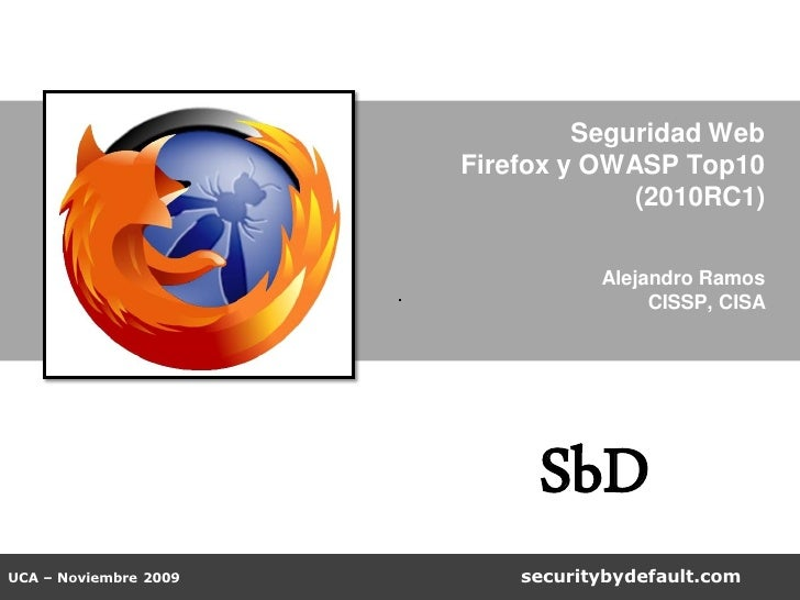 Seguridad Web                        Firefox y OWASP Top10                                     (2010RC1)                  ...